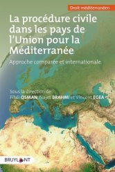 Dernières parutions sur Droit comparé, La procédure civile dans les pays de l'Union pour la Méditerranée. Approche comparée et internationale MENA & OHADA