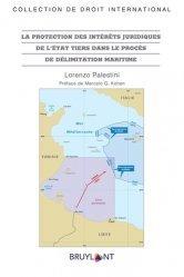 Dernières parutions sur Droit de l'environnement, La protection des intérêts juridiques de l'Etat tiers dans le procès de délimitation maritime
