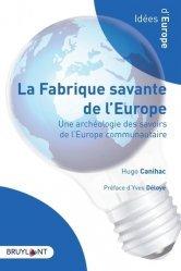 Dernières parutions sur Droit communautaire, La fabrique savante de l'Europe