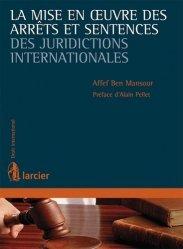 Dernières parutions dans Droit international, La mise en oeuvre des arrêts et sentences des juridictions internationales