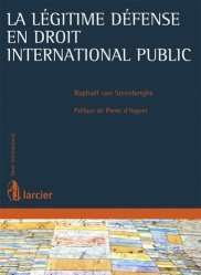 Dernières parutions dans Droit international, La légitime défense en droit international public