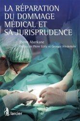 Souvent acheté avec Expertises médicales, le La réparation du dommage médical et sa jurisprudence