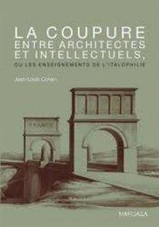 Dernières parutions sur Patrimoine contemporain depuis 1792, La coupure entre architectes et intellectuels, ou les enseignements de l'italophilie