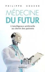 Dernières parutions sur Histoire de la médecine et des maladies, La médecine du futur