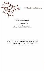 Dernières parutions sur Villes témoins, La Ville méditerranéenne : Défis et mutations