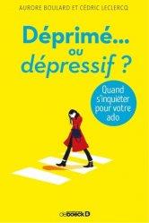 Dernières parutions sur L'adolescence, La dépression chez l'adolescent