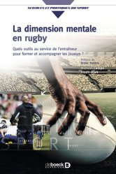 Dernières parutions dans Sciences et Pratiques du Sport, La dimension mentale en rugby. Comment optimiser la performance collective et individuelle ? Quels outils au service de l'entraîneur pour former et accompagner les joueurs ?