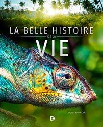 Dernières parutions sur Biologie et physiologie animale, La belle histoire de la vie