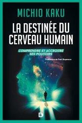 Dernières parutions sur Cerveau - Mémoire, La destinée du cerveau humain