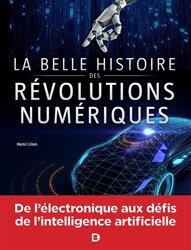 Dernières parutions sur Informatique - Audiovisuel, La belle histoire des révolutions numériques