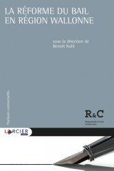 Dernières parutions sur Droit européen : textes, La réforme du bail en région wallonne