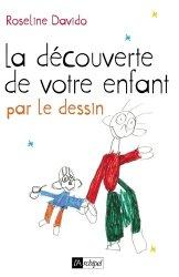 Dernières parutions dans Psychologie, La découverte de votre enfant par le dessin