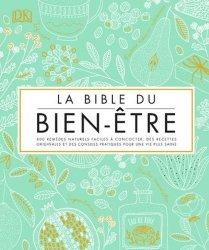 Dernières parutions sur Naturothérapie, La Bible du bien-être