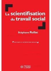 Dernières parutions dans Politiques et interventions sociales, La scientifisation du travail social