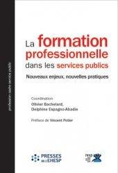 Dernières parutions sur Services publics, La formation professionnelle dans les services publics. Nouveaux enjeux, nouvelles pratiques