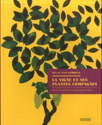 Dernières parutions sur Vins et alcools, La vigne et ses plantes compagnes