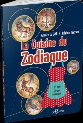 Dernières parutions sur Cuisine et vins, La Cuisine du Zodiaque