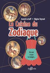 Dernières parutions sur Cuisine familiale, La Cuisine du Zodiaque