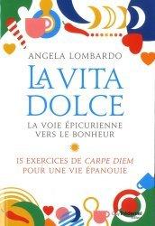 Dernières parutions sur Pensée positive, La vita dolce, la voie épicurienne vers le bonheur. 15 exercices de Carpe Diem pour une vie épanouie