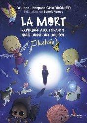 Dernières parutions sur Deuil, La mort expliquée aux enfants mais aussi aux adultes