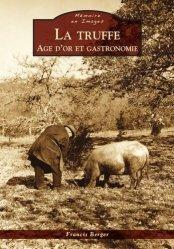 Dernières parutions dans Mémoire en Images, La Truffe