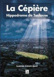 Dernières parutions dans Provinces mosaïques, La Cépière. Hippodrome de Toulouse