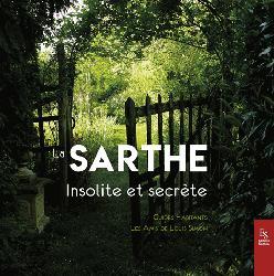 Dernières parutions dans Passé Simple, La Sarthe insolite et secrète