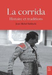 Dernières parutions sur Tauromachie, La corrida. Histoire et traditions