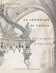 Souvent acheté avec Technologie de la pierre de taille, le La cathédrale de Verdun des origines à nos jours
