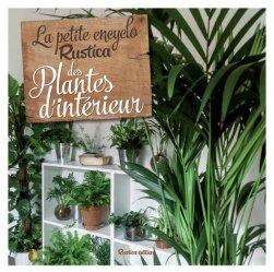 Souvent acheté avec Plantes d'intérieur, le La petite encyclo Rustica des plantes d'intérieur