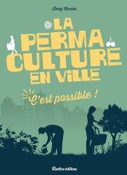 Nouvelle édition La permaculture en ville, c'est possible