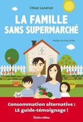 Dernières parutions sur Sciences de la terre, La famille sans supermarché