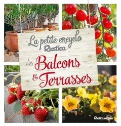 Dernières parutions sur Balcons - Pots - Terrasses, La petite encyclo Rustica des plantes de balcons et terrasses