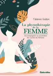 Dernières parutions sur Phytothérapie, La phytothérapie de la femme