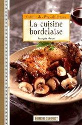 Dernières parutions dans Cuisines des pays de France, La cuisine bordelaise