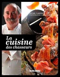 Dernières parutions sur Découpe et cuisine du gibier, La cuisine des chasseurs
