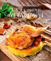 Dernières parutions sur Viande , volaille et gibier, La cuisine des chasseurs