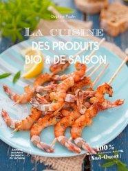 Dernières parutions sur Cuisine bio et diététique, La cuisine des produits bio et de saison