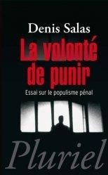Dernières parutions dans Pluriel, La volonté de punir. Essai sur le populisme pénal