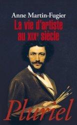 Dernières parutions dans Pluriel, La vie d'artiste au XIXe siècle