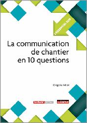 Dernières parutions dans L'essentiel sur, La communication de chantier en 10 questions