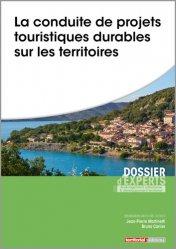 Dernières parutions sur Collectivités locales, La conduite de projets touristiques durables sur les territoires