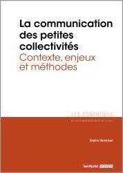 Dernières parutions dans Les essentiels, La communication des petites collectivités territoriales. Contexte, enjeux et méthodes