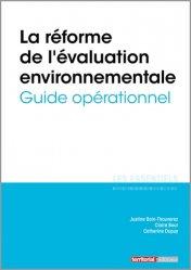 Dernières parutions sur Droit de l'environnement, La réforme de l'évaluation environnementale. Guide opérationnel
