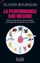 Souvent acheté avec Recettes végétariennes, le La performance sur mesure. Sport, santé, libido, poids, sommeil, tout passe par le cerveau et la nutrition