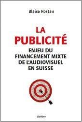 Dernières parutions sur Presse et audiovisuel, La publicité. Enjeu et financement mixte de l'audiovisuel en Suisse