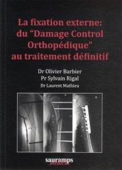 Dernières parutions sur Traumatologie, La fixation externe : du Damage Control Orthopédique au traitement définitif