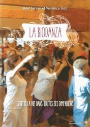 Dernières parutions dans Chrysalide, La Biodanza. Sentir la vie dans toutes ses dimensions