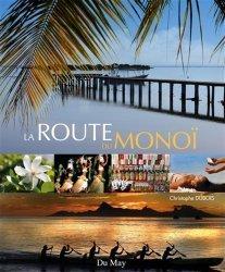 Dernières parutions sur Océanie et Pacifique, La route du monoï