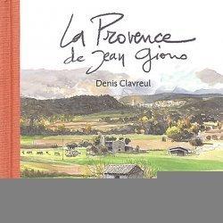 Dernières parutions dans Carrés de Provence, La Provence de Jean Giono